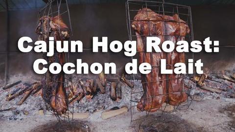 Nourish -- Cajun Hog Roast: Cochon de Lait Festival