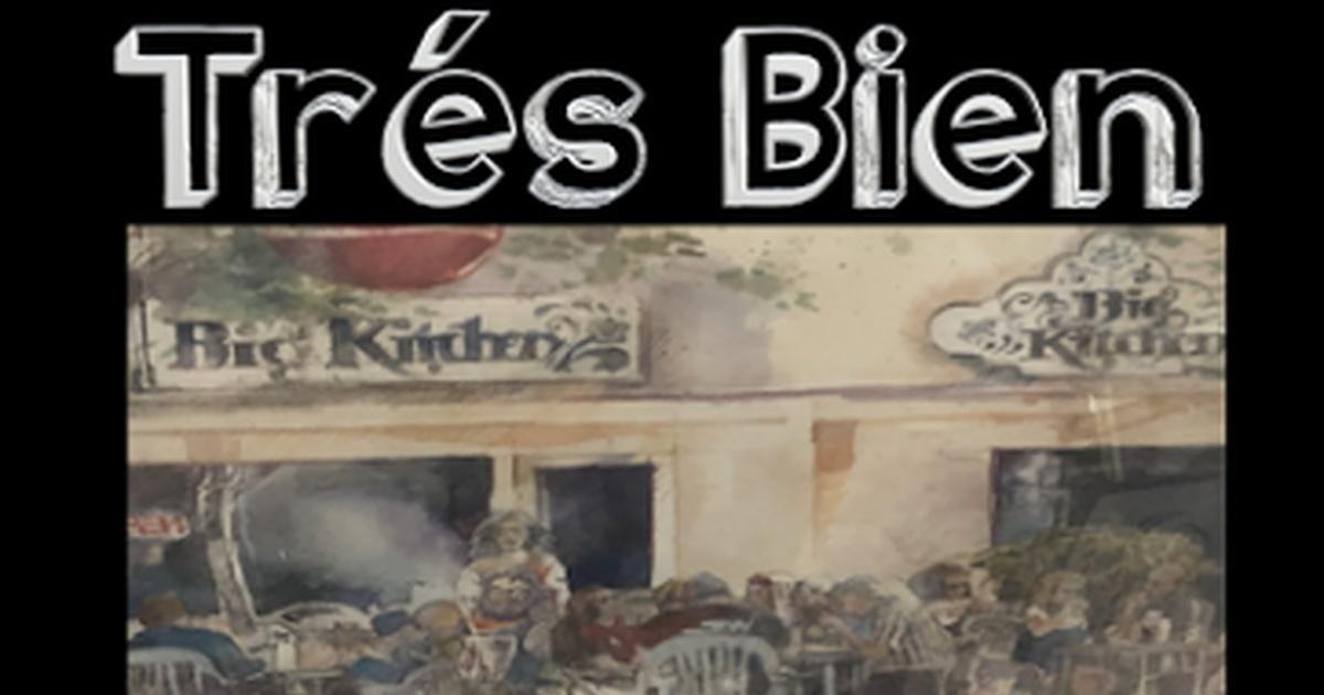 Tres Bíen: The Big Heart of the Big Kitchen | EXPLORE San ...