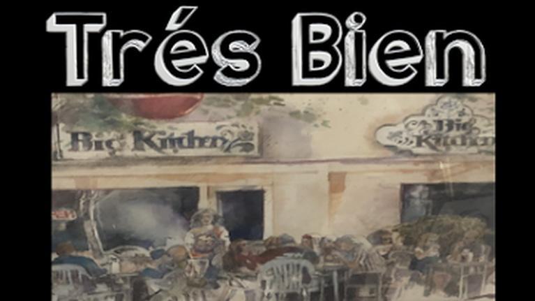 EXPLORE San Diego: Tres Bíen: The Big Heart of the Big Kitchen