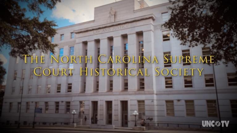 UNC-TV History & Documentary: North Carolina Supreme Court at 200