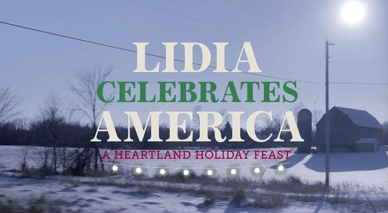Lidia Celebrates America: Lidia Celebrates America: A Heartland Holiday Feast Preview