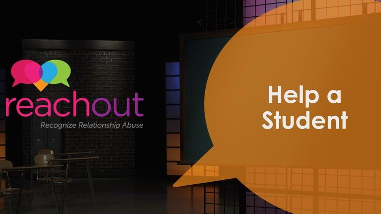 Reach Out: Recognize Relationship Abuse: Help a Student