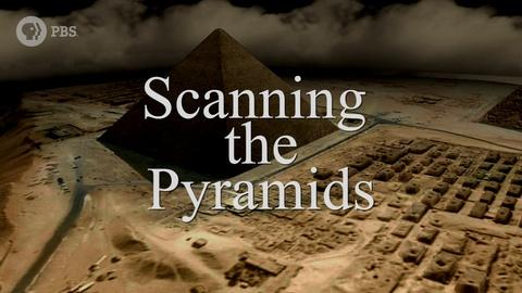 Secrets of the Dead -- Scanning the Pyramids