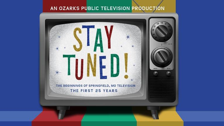 OPT Documentaries: Stay Tuned: The Beginnings of Springfield, MO Television