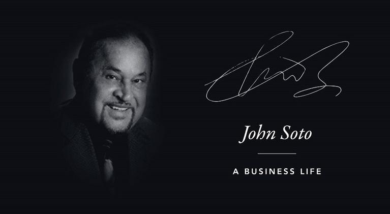 John Soto, A Business Life: John Soto, A Business Life