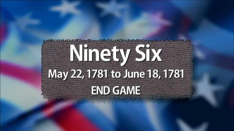 The Southern Campaign of the American Revolution: Ninety Six: End Game