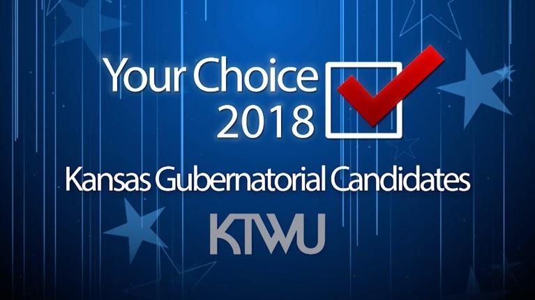 KTWU I've Got Issues: IGI: YOUR CHOICE 2018: KANSAS GUBERNATORIAL CANDIDATES