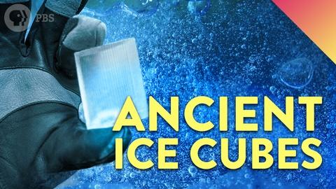 It's Okay to Be Smart -- What's In a 20,000 Year-Old Cube of Ice?