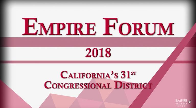 Empire Forum: California's 31st Congressional District