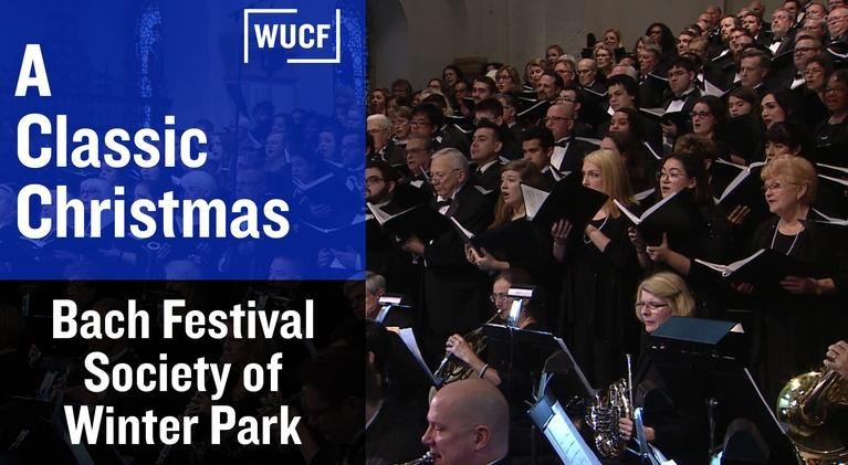 WUCF Specials: Bach Festival Society of Winter Park: A Classic Christmas