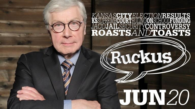 Ruckus: Election Results, KS Ed Funding, JACO Jail - Jun 20, 2019
