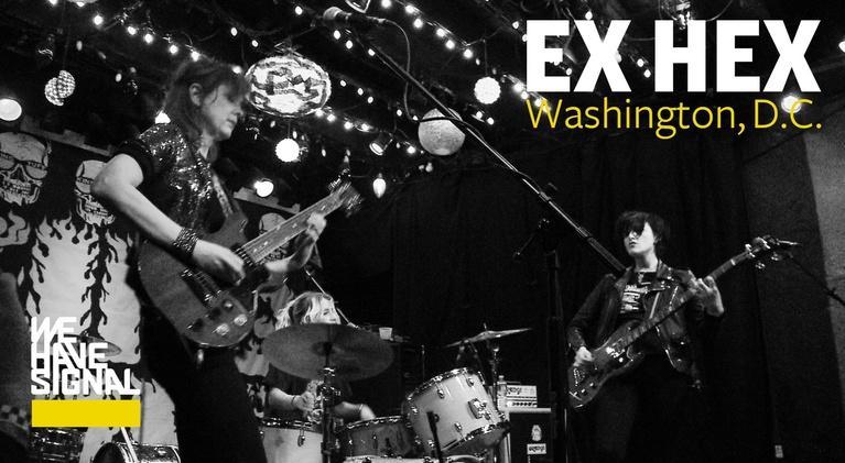 We Have Signal: Ex Hex
