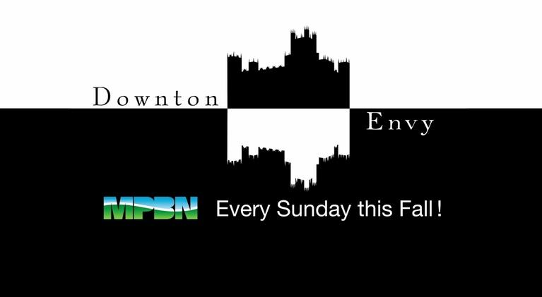 MPBN Specials: Downton Envy
