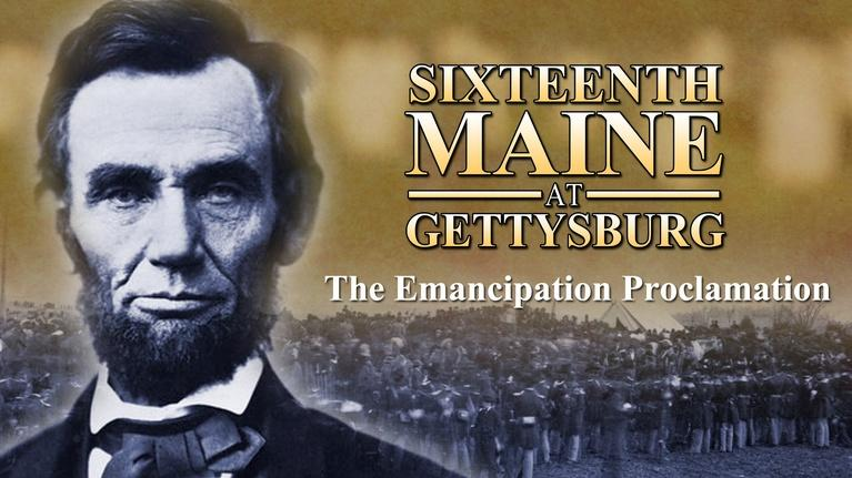 Sixteenth Maine at Gettysburg: The Emancipation Proclamation