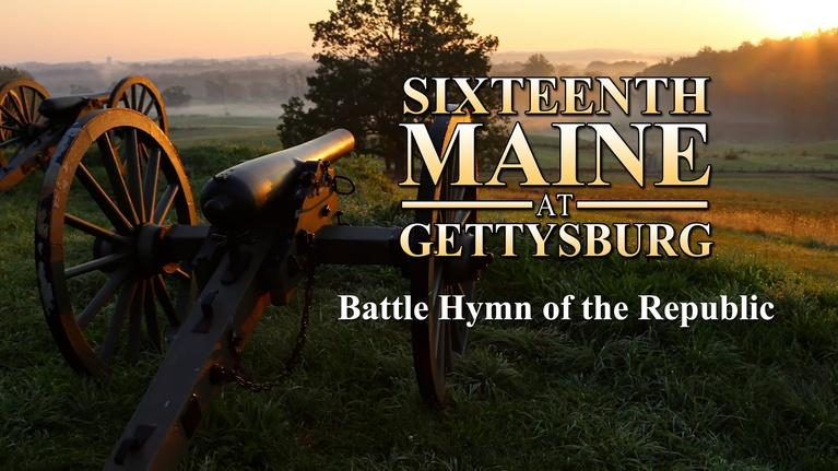 Sixteenth Maine at Gettysburg: The Battle Hymn of the Republic