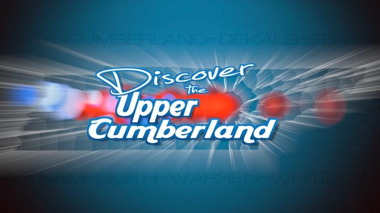 Discover the Upper Cumberland: Discover the Upper Cumberland Special