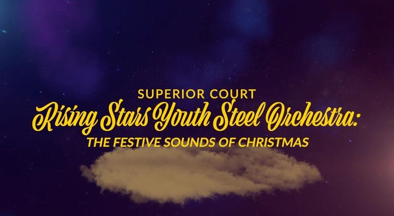 """Superior Court Rising Stars Youth Steel Orchestra: """"The Festive Sounds of Christmas"""": Superior Court Rising Stars Youth Steel Orchestra: """"The Fest"""