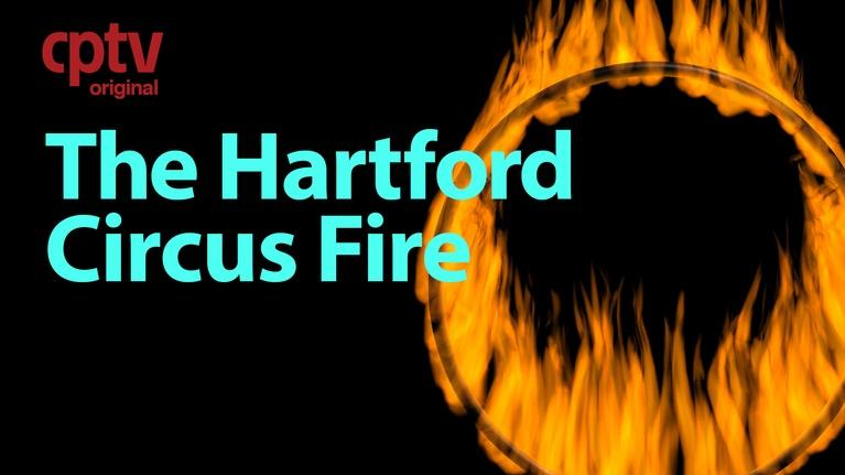 The Connecticut Experience: The Circus Fire