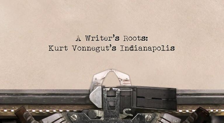 A Writer's Roots: Kurt Vonnegut's Indianapolis: A Writer's Roots: Kurt Vonnegut's Indianapolis