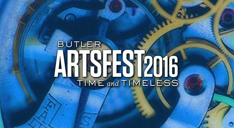 Butler Arts Fest: Butler ArtsFest 2016: Time and Timeless