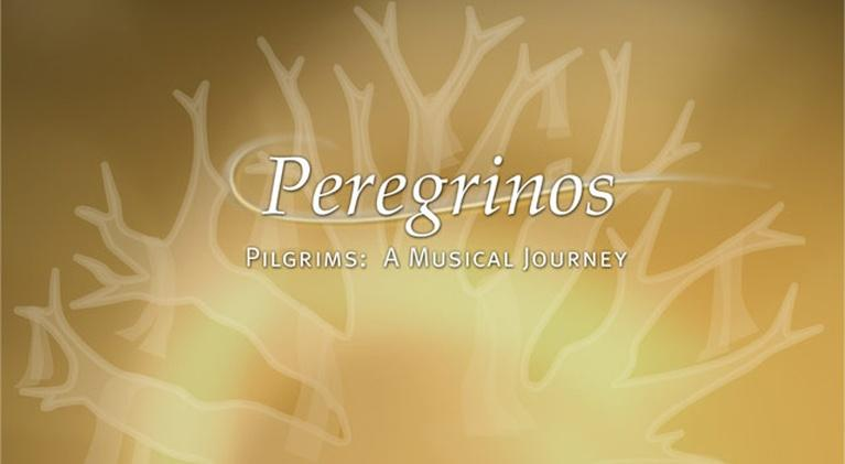 Peregrinos: Pilgrims, A Musical Journey: Peregrinos: Pilgrims, A Musical Journey