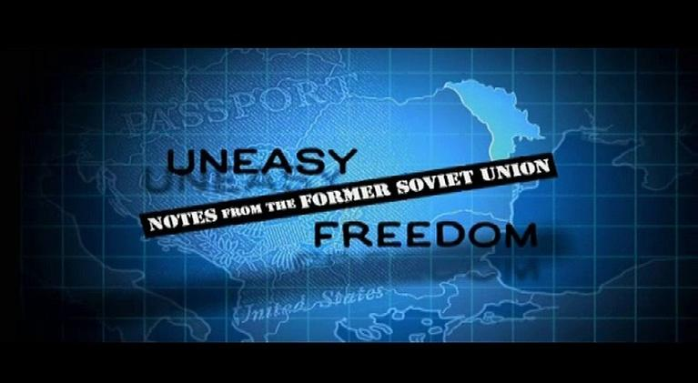 UNEASY FREEDOM: Notes from the Former Soviet Union: UNEASY FREEDOM: Notes from the Former Soviet Union