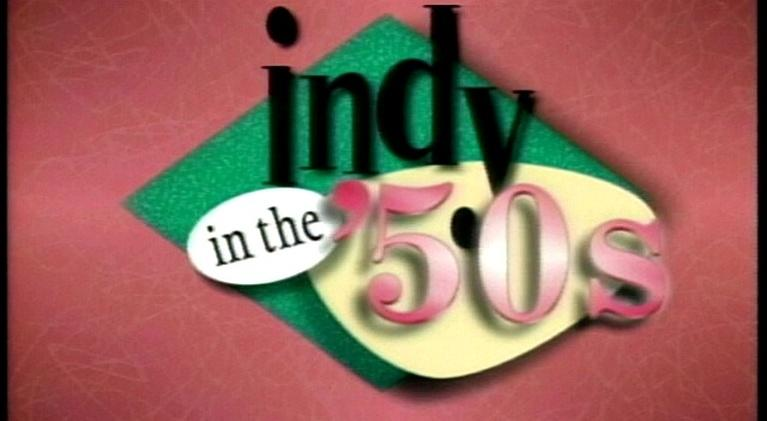 Indy in The 50's: Indy in The 50's