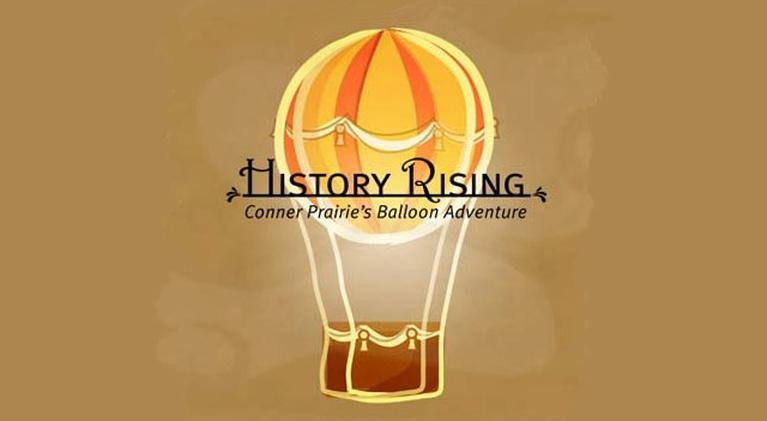 History Rising: Connor Prairie's Balloon Adventure: History Rising: Connor Prairie's Balloon Adventure
