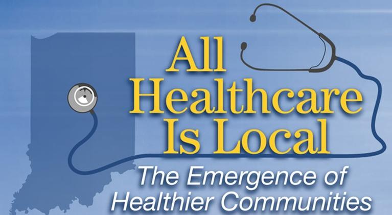 All Healthcare is Local: The Emergence of Healthier Communities : All Healthcare is Local