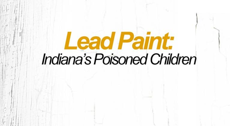 Lead Paint: Indiana's Poisoned Children: Lead Paint: Indiana's Poisoned Children