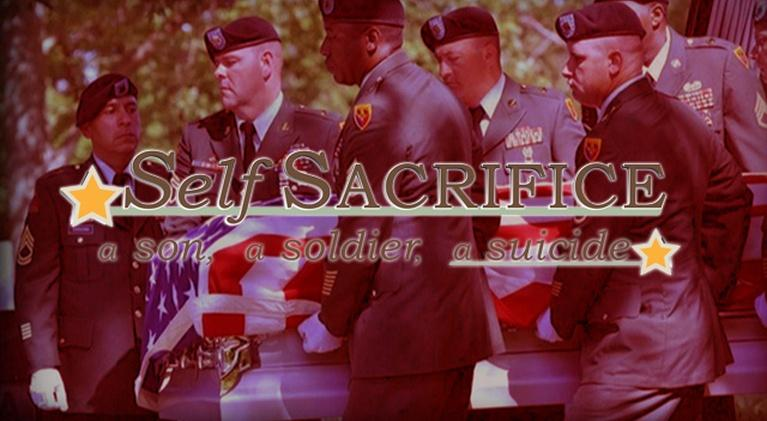 Self-Sacrifice: A Son, A Soldier, A Suicide: Self-Sacrifice: A Son, A Soldier, A Suicide