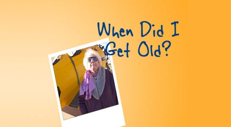 When Did I Get Old: When Did I Get Old