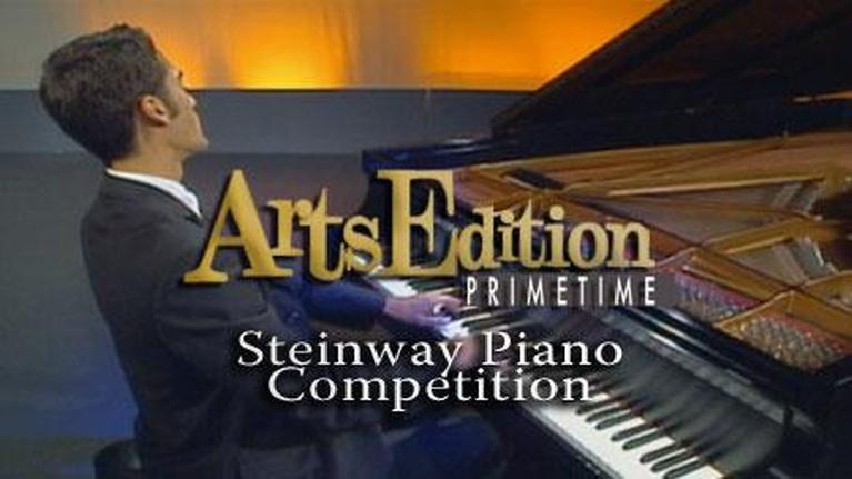 Arts Edition Primetime: Steinway Piano Competition