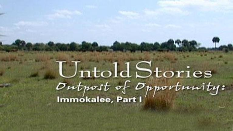 Untold Stories: Immokalee: Outpost of Opportunity