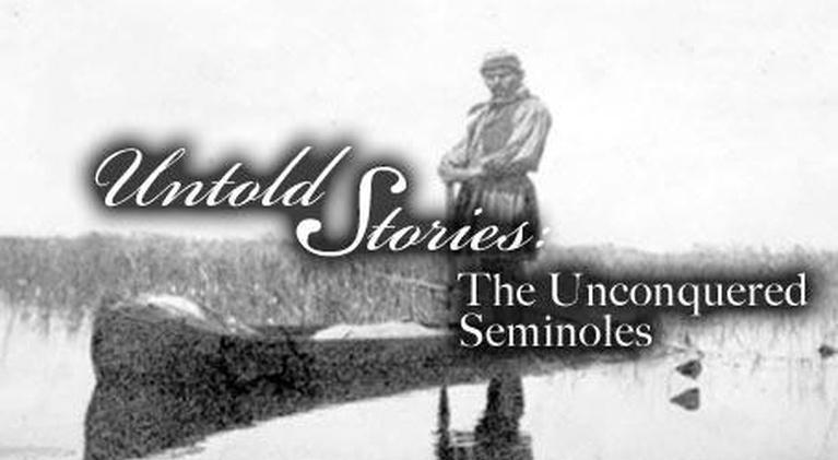 Untold Stories: The Unconquered Seminoles