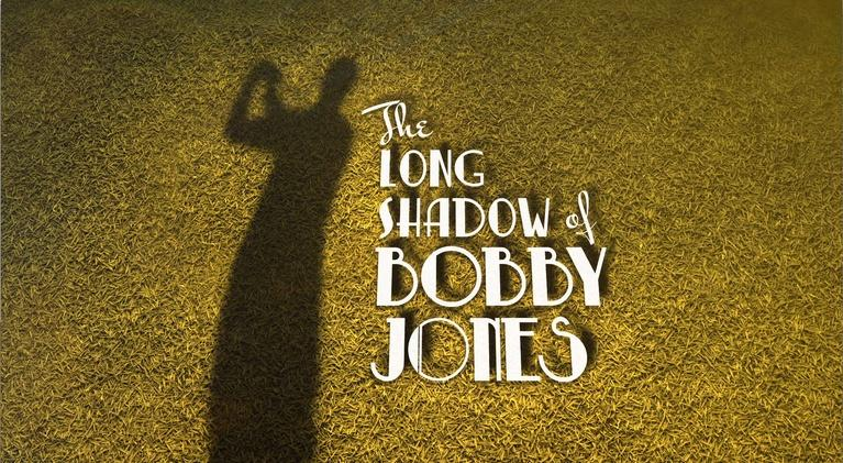 The Long Shadow of Bobby Jones: The Long Shadow of Bobby Jones