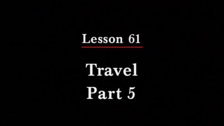 Irasshai: Travel Part 5