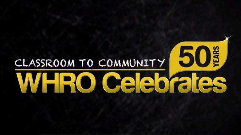 WHRO Documentaries: Classroom to Community: WHRO Celebrates 50 Years
