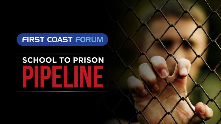 First Coast Forum: First Coast Forum - School To Prison Pipeline