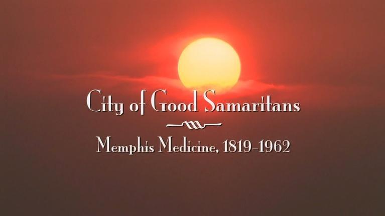 WKNO Documentaries: The City of Good Samaritans: Memphis Medicine, 1819 - 1962