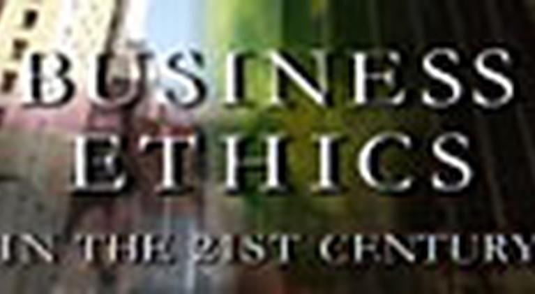 Business Ethics in the 21st Century: Business Ethics in the 21st Century
