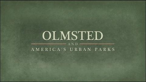 Olmstead and America's Urban Parks