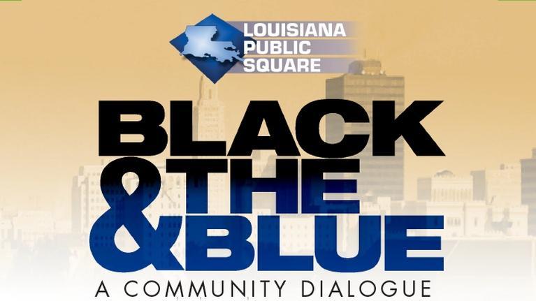 Louisiana Public Square: Louisiana Public Square: Black & the Blue