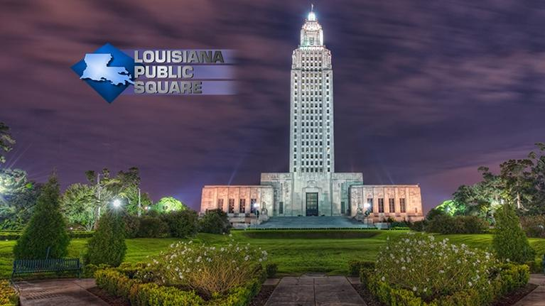 Louisiana Public Square: Louisiana Public Square: Fiscal Reform 2017