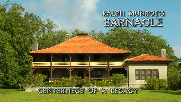 WLRN Documentaries: Ralph Munroe's Barnacle – Centerpiece of a Legacy