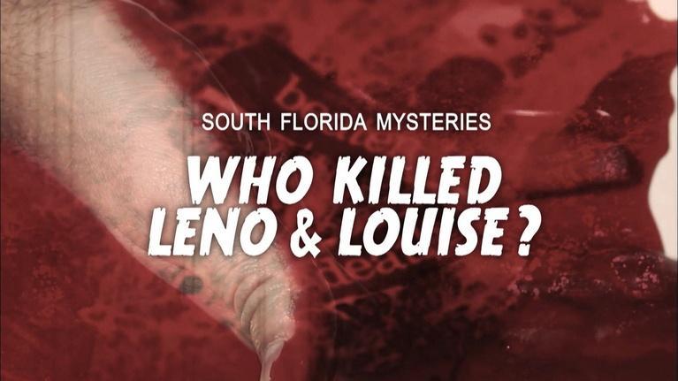 WLRN History: Who Killed Leno & Louise?