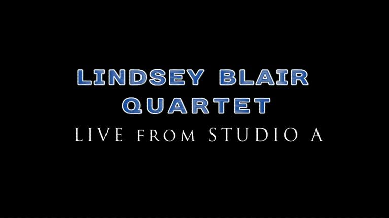 WLRN Music: Lindsey Blair Quartet LIVE From Studio A