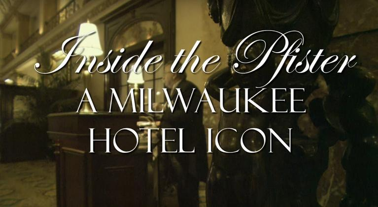 Inside the Pfister: Inside the Pfister: A Milwaukee Hotel Icon