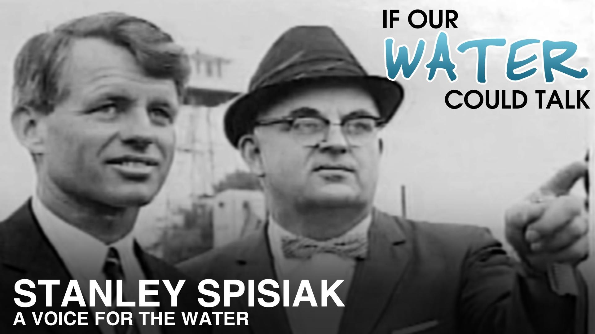 Stanley Spisiak: A Voice for the Water