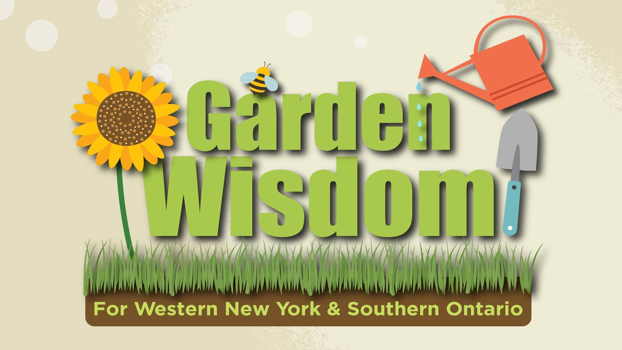 Garden Wisdom for Western New York and Southern O